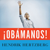 ¡Obámanos!: The Rise of a New Political Era Audiobook, by Hendrik Hertzberg