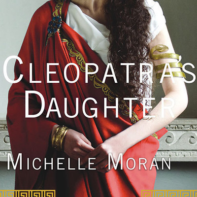 Cleopatra's Daughter: A Novel Audiobook, by