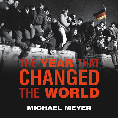 Printable The Year That Changed the World: The Untold Story Behind the Fall of the Berlin Wall Audiobook Cover Art