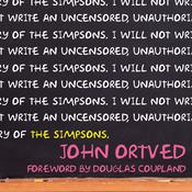 The Simpsons: An Uncensored, Unauthorized History, by John Ortved