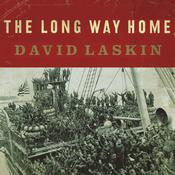 The Long Way Home: An American Journey from Ellis Island to the Great War, by David Laskin