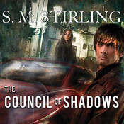 The Council of Shadows Audiobook, by S. M. Stirling