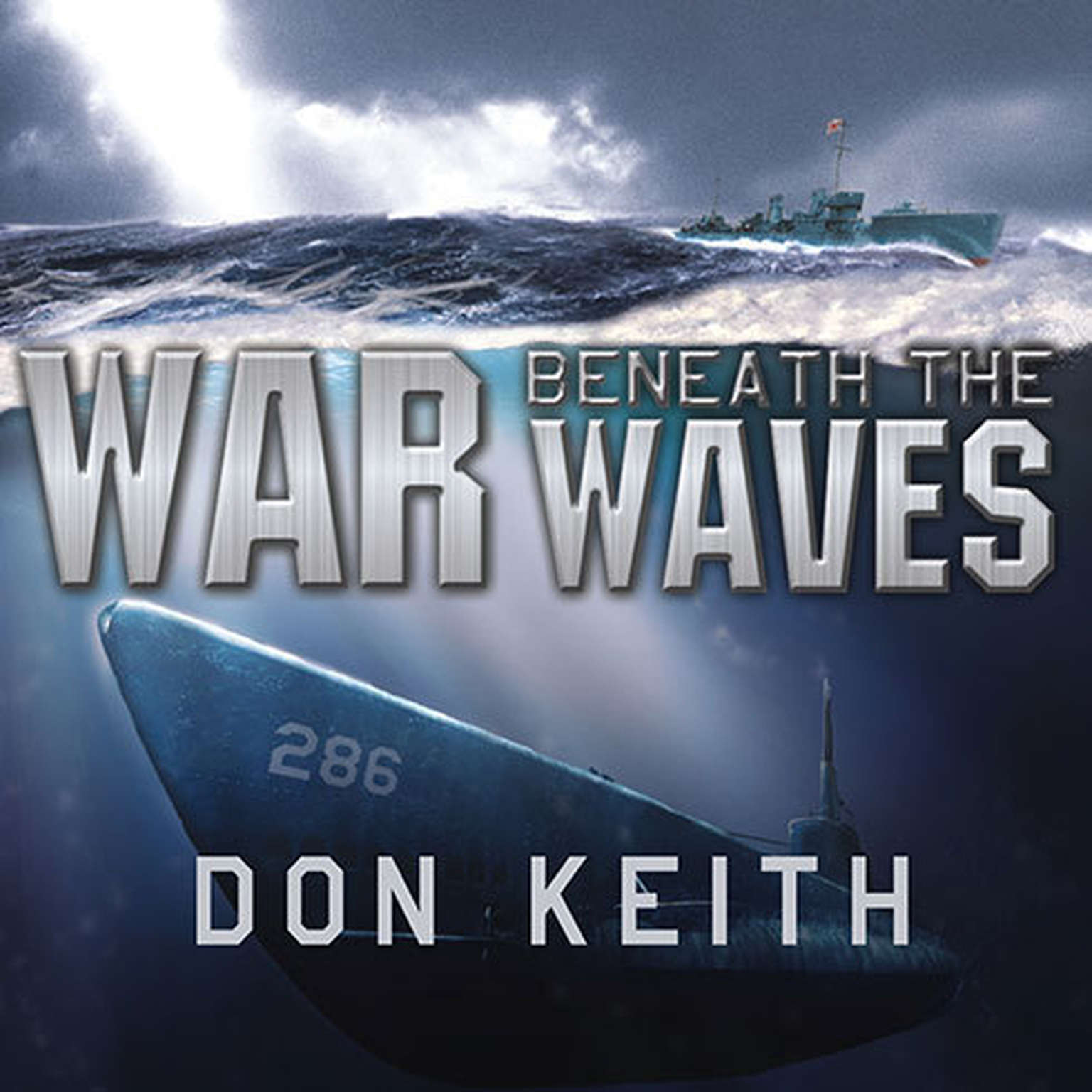 Printable War beneath the Waves: A True Story of Courage and Leadership aboard a World War II Submarine Audiobook Cover Art