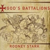 God's Battalions: The Case for the Crusades Audiobook, by Rodney Stark