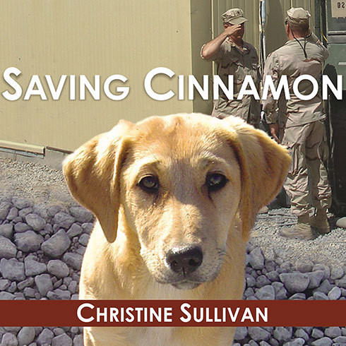 Printable Saving Cinnamon: The Amazing True Story of a Missing Military Puppy and the Desperate Mission to Bring Her Home Audiobook Cover Art