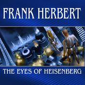 The Eyes of Heisenberg, by Frank Herbert, Scott Brick