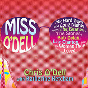 Miss O'Dell: My Hard Days and Long Nights with The Beatles,The Stones, Bob Dylan, Eric Clapton, and the Women They Loved Audiobook, by Chris O'Dell