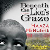 Beneath the Lions Gaze: A Novel Audiobook, by Maaza Mengiste