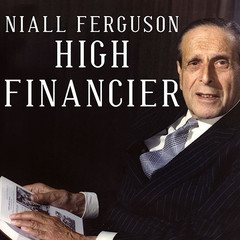 High Financier: The Lives and Time of Siegmund Warburg Audiobook, by Niall Ferguson