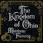 The Kingdom of Ohio: A Novel Audiobook, by Matthew Flaming