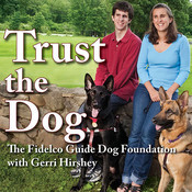 Trust the Dog: Rebuilding Lives Through Teamwork with Mans Best Friend Audiobook, by The Fidelco Guide Dog Foundation, Gerri Hirshey