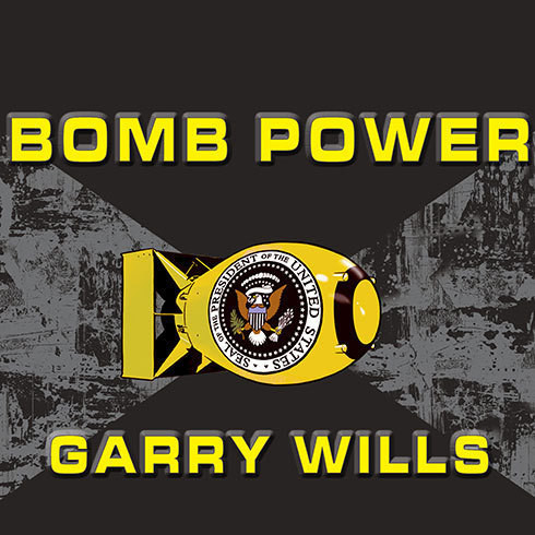 Printable Bomb Power: The Modern Presidency and the National Security State Audiobook Cover Art