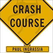 Crash Course: The American Automobile Industry's Road from Glory to Disaster Audiobook, by Paul Ingrassia