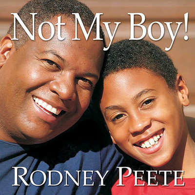 Not My Boy!: A Father, a Son, and One Familys Journey with Autism Audiobook, by Rodney Peete
