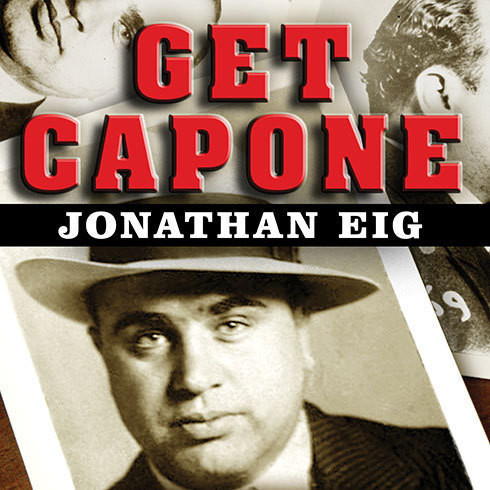 Printable Get Capone: The Secret Plot That Captured America's Most Wanted Gangster Audiobook Cover Art
