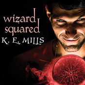 Wizard Squared, by K. E. Mill