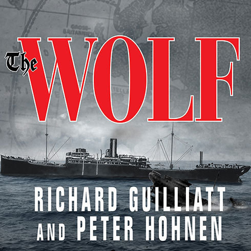 Printable The Wolf: How One German Raider Terrorized the Allies in the Most Epic Voyage of WWI Audiobook Cover Art