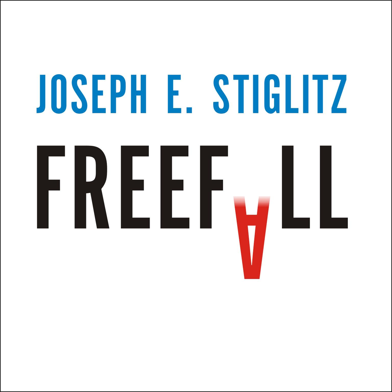 Printable Freefall: America, Free Markets, and the Sinking of the World Economy Audiobook Cover Art