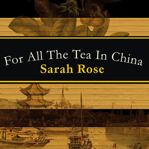 Printable For All the Tea in China: How England Stole the World's Favorite Drink and Changed History Audiobook Cover Art