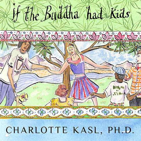 Printable If the Buddha Had Kids: Raising Children to Create a More Peaceful World Audiobook Cover Art