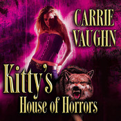 Kittys House of Horrors Audiobook, by Carrie Vaughn