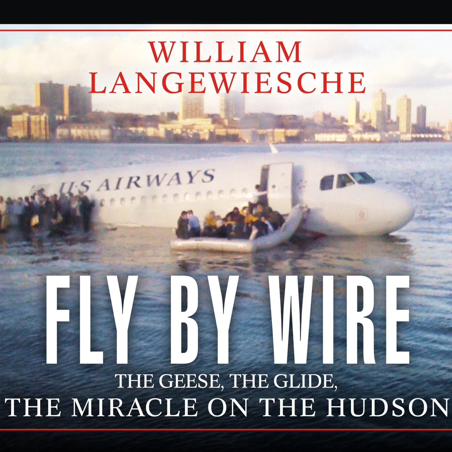 Printable Fly by Wire: The Geese, the Glide, the Miracle on the Hudson Audiobook Cover Art