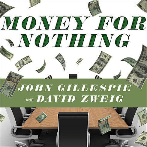Printable Money for Nothing: How the Failure of Corporate Boards Is Ruining American Business and Costing Us Trillions Audiobook Cover Art