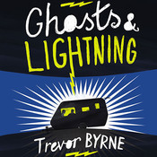Ghosts and Lightning Audiobook, by Trevor Byrne