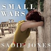 Small Wars: A Novel, by Sadie Jones