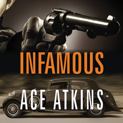 Infamous Audiobook, by Ace Atkins
