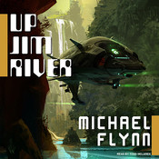 Up Jim River Audiobook, by Michael Flynn