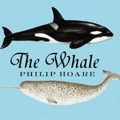 The Whale: In Search of the Giants of the Sea, by Philip Hoare