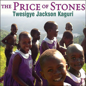 The Price of Stones: Building a School for My Village, by Twesigye Jackson Kaguri