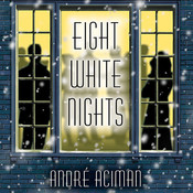Eight White Nights: A Novel, by André Aciman
