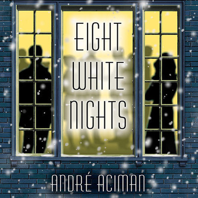 Eight White Nights: A Novel Audiobook, by André Aciman