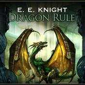 Dragon Rule Audiobook, by E. E. Knight