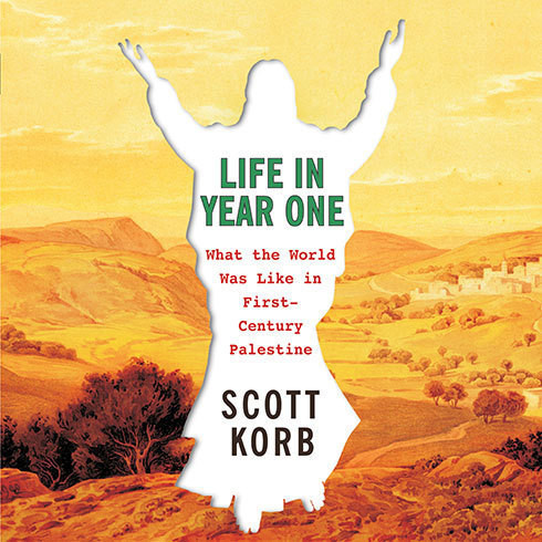 Printable Life in Year One: What the World Was Like in First-Century Palestine Audiobook Cover Art