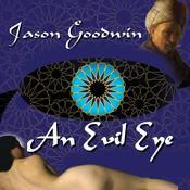 An Evil Eye: A Novel Audiobook, by Jason Goodwin