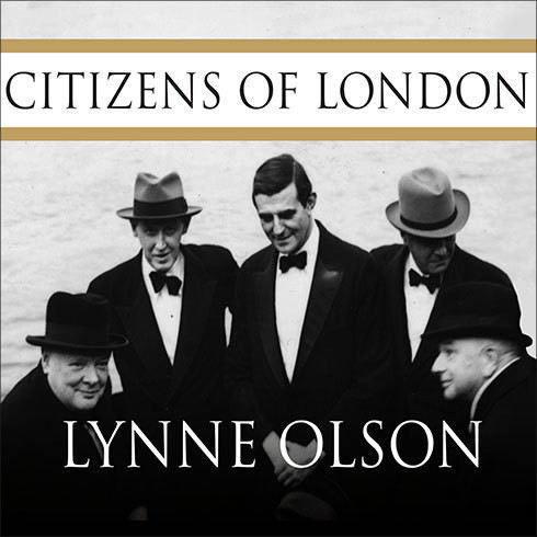Printable Citizens of London: The Americans Who Stood with Britain in Its Darkest, Finest Hour Audiobook Cover Art