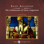 The Confessions of Saint Augustine, by Aurelius Augustinus