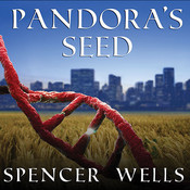Pandora's Seed: The Unforeseen Cost of Civilization Audiobook, by Spencer Wells