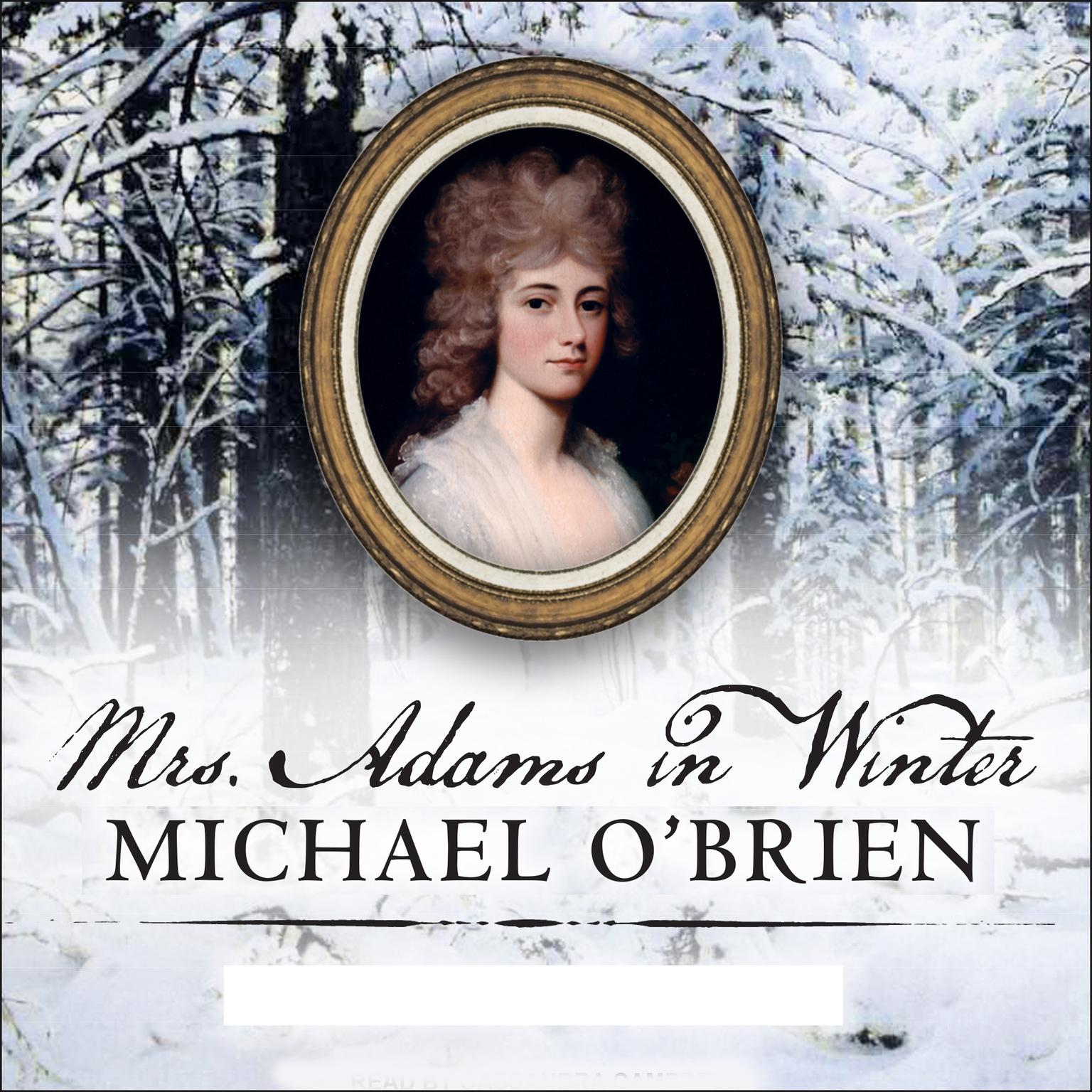 Printable Mrs. Adams in Winter: A Journey in the Last Days of Napoleon Audiobook Cover Art