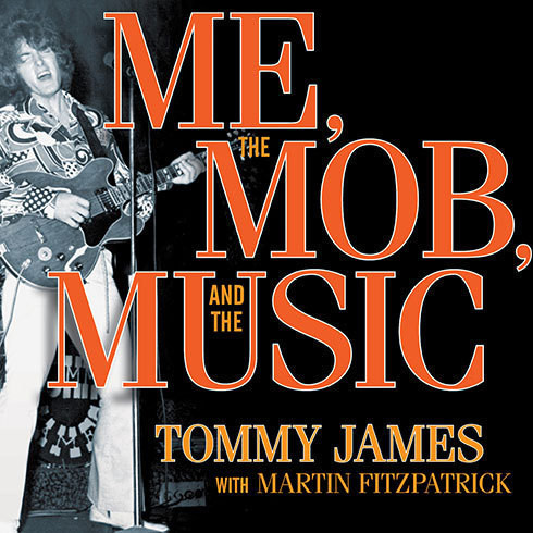 Printable Me, the Mob, and the Music: One Helluva Ride with Tommy James and the Shondells Audiobook Cover Art