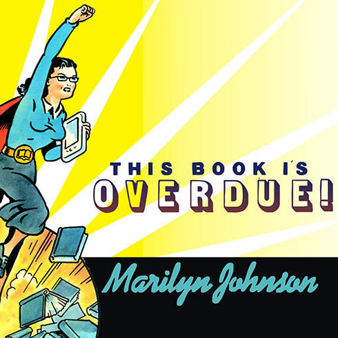 Printable This Book Is Overdue!: How Librarians and Cybrarians Can Save Us All Audiobook Cover Art
