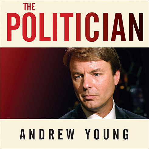 Printable The Politician: An Insider's Account of John Edwards's Pursuit of the Presidency and the Scandal That Brought Him Down Audiobook Cover Art