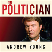 The Politician: An Insiders Account of John Edwardss Pursuit of the Presidency and the Scandal That Brought Him Down Audiobook, by Andrew Young