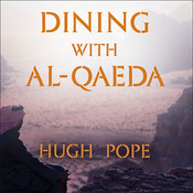 Dining with al-Qaeda: Three Decades Exploring the Many Worlds of the Middle East Audiobook, by Hugh Pope