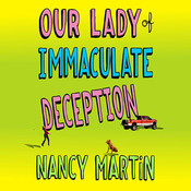 Our Lady of Immaculate Deception: A Novel Audiobook, by Nancy Martin