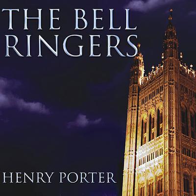 The Bell Ringers: A Novel Audiobook, by Henry Porter