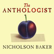 The Anthologist: A Novel Audiobook, by Nicholson Baker
